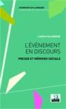 Laura Calabrese - L'événement en discours - Presse et mémoire sociale.