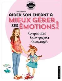 Laura Caldironi - Aider son enfant à gérer ses émotions.