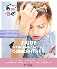 Laura Caldironi - J'aide mon enfant à se concentrer.