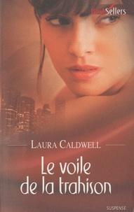 Laura Caldwell - Le voile de la trahison.