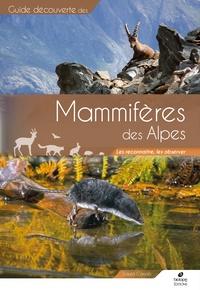 Laura Canalis - Mammifères des Alpes - Les reconnaître, les observer.