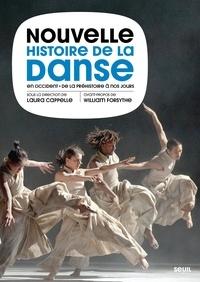 Laura Cappelle - Nouvelle Histoire de la danse en Occident - De la Préhistoire à nos jours.