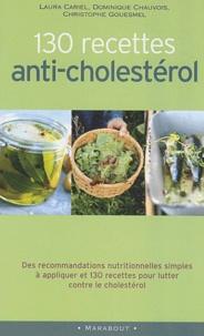 Laura Cariel et Dominique Chauvois - 130 recettes anti-cholestérol.