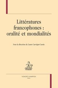 Laura Carvigan-Cassin - Littératures francophones : oralité et mondialités.