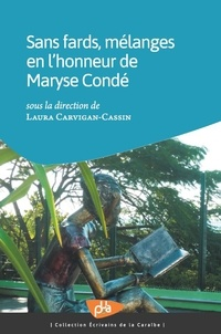 Laura Carvignan-Cassin - Sans fards, mélanges en l'honneur de Maryse Condé.