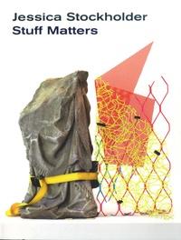 Laura Cluitmans et Ann Lauderbach - Jessica Stockholder - Stuff Matters.
