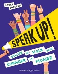 Laura Coryton - Speak up ! - Utilise ta voix pour changer le monde.