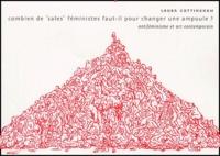 """Laura Cottingham - Combien de """"sales"""" féministes faut-il pour changer une ampoule ? Antiféminisme et art contemporain, 2ème édition."""