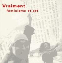 Laura Cottingham et Françoise Collin - Vraiment - Féminisme et art, [exposition , Magasin-Centre national d'art contemporain de Grenoble, [5 avril-25 mai 1997.