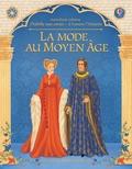 Laura Cowan et Elena Selivanova - La mode au Moyen Age.
