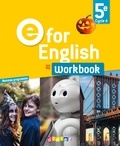 Laura Cursat et Virginie Bordat - E for English 5e A2 - Workbook.