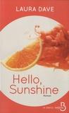 Laura Dave - Hello, sunshine.