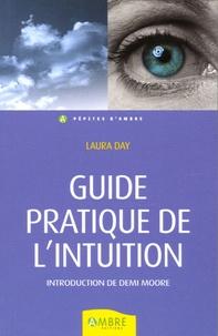 Laura Day - Guide pratique de l'intuition - Comment exploiter son intuition naturelle pour la mettre à son service.