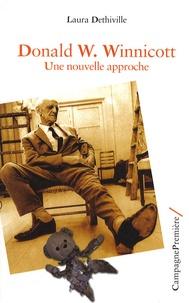 Laura Dethiville - Donald W. Winnicott - Une nouvelle approche.