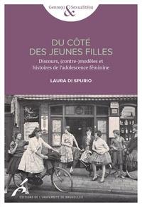 Laura Di Spurio - Du côté des jeunes filles - Discours, (contre-)modèles et histoire de l'adolescence féminine.