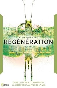 Laura DiSilverio - Régénération - Incubation T3.