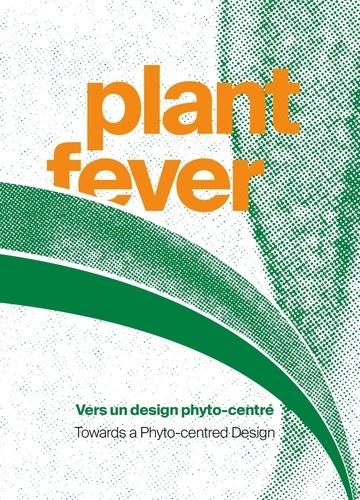 Plant Fever. Vers un design Phyto-centré