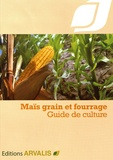 Laura Dupuy - Maïs grain et fourrage - Guide de culture.