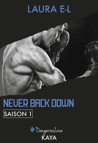 Laura E. l. - Dangerous Love  : Never Back Down - Saison 1.
