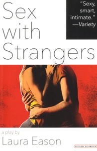 Laura Eason - Sex with Strangers.