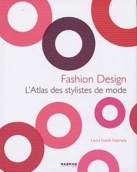 Laura Eceiza Nebreda et Maria Asensio Alvarez - L'Atlas des stylistes de mode.