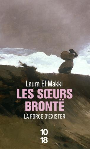 Laura El Makki - Les soeurs Brontë - La force d'exister.
