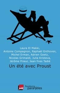 Laura El Makki et Antoine Compagnon - Un été avec Proust.