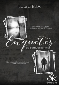 Laura Elia - Les enquêtes de Samuel Berthier - La Dame au cèdre ; Le Crime de Saint-Valentin ; Qui voudrait mourir demain ? ; Le musée sorcier.