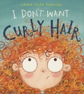 Laura Ellen Anderson - I Don't Want Curly Hair.