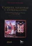 Laura EscobarideQuerejazu - Caciques, yanaconas y extravagantes - La sociedad colonial en Charcas en s. XVI-XVIII.