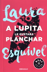A Lupita le gustaba planchar - Laura Esquivel | Showmesound.org
