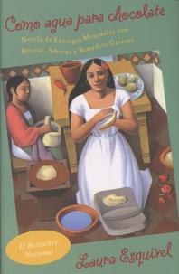 Laura Esquivel - Como agua para chocolate - Novela de entregas mensuales con recetas, amores y remedios caseros.