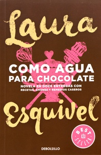 Laura Esquivel - Como agua para chocolate.