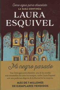 Laura Esquivel - Como aqua para chocolate  : Mi negro pasado.