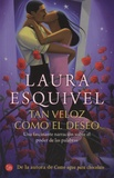 Laura Esquivel - Tan veloz como el deseo.
