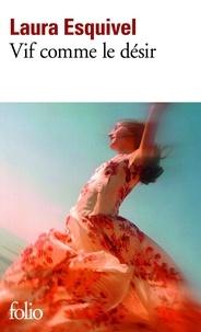 Laura Esquivel - Vif comme le désir.
