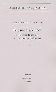 Laura Fournier-Finocchiaro - Giosuè Carducci et la construction de la nation italienne.