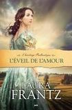 Laura Frantz - L'Héritage Ballantyne  : L'éveil de l'amour.