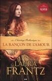 Laura Frantz - L'héritage Ballantyne Tome 1 : La rançon de l'amour.