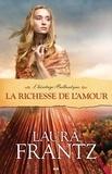 Laura Frantz - L'Héritage Ballantyne  : La richesse de l'amour.