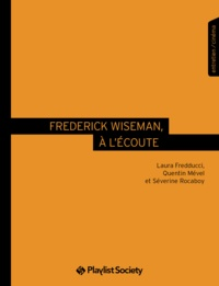 Laura Fredducci et Quentin Mével - Frederick Wiseman, à l'écoute.