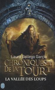Laura Gallego Garcia - Chroniques de la Tour Tome 1 : La vallée des loups.