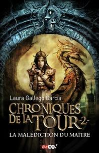 Laura Gallego Garcia - Chroniques de la Tour Tome 2 : La malédiction du maître.