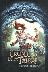 Laura Gallego Garcia - Cronicas de la Torre  : Fenris, el elfo.