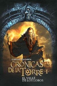 Laura Gallego Garcia - Cronicas de la Torre Tome 1 : El valle de los lobos.