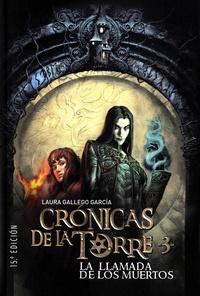 Laura Gallego Garcia - Cronicas de la Torre Tome 3 : La llamada de los muertos.