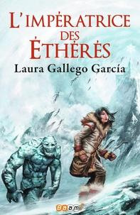 Laura Gallego Garcia - L'impératrice des éthérés.