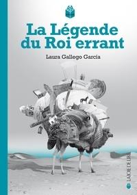 Laura Gallego Garcia et André Gabastou - La Légende du Roi errant.