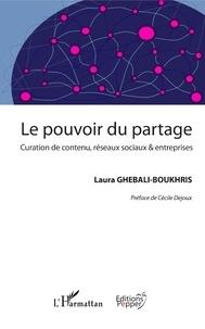Téléchargements de livres gratuits torrents Le pouvoir du partage  - Curation de contenu, réseaux sociaux et entreprises 9782140132865 par Laura Ghebali-Boukhris in French