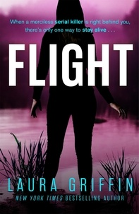 Laura Griffin - Flight - A heart-pounding, race-against-the-clock romantic thriller.